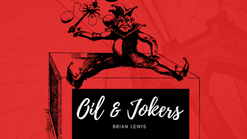 Oil and Jokers by Brian Lewis video...