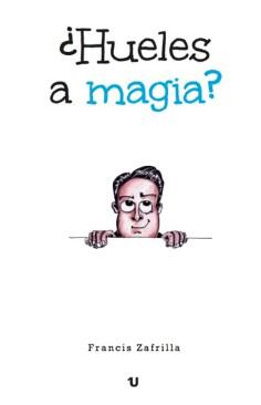 ¿HUELES A MAGIA? - FRANCIS...