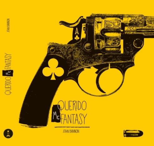 QUERIDO MR. FANTASY - JOHN BANNON